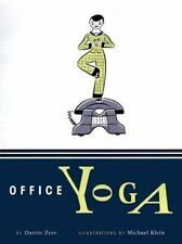 Office Yoga: Simple Stretches for Busy People Zeer, Darrin Hardcover