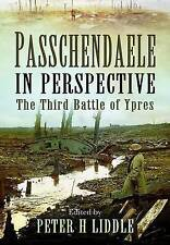 PASSCHENDAELE IN PERSPECTIVE: THE THIRD BATTLE OF YPRES., Liddle, Peter H. (edit