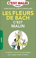 LES FLEURS DE BACH C'EST MALIN - ANNE SOPHIE LUGUET SABOULARD