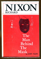 Richard Nixon: The Man Behind the Mask by Gary Allen-First Edition/DJ-1971