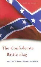 The Confederate Battle Flag: America's Most Embattled Emblem, Coski, John M., Go
