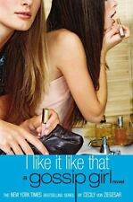 Gossip Girl: I Like It Like That #5 by Cecily von Ziegesar (2004, Paperback)