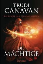 Die Magie der tausend Welten - Die Mächtige von Trudi Canavan (2018, Klappenbroschur)