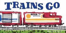 Trains Go (Board Book)
