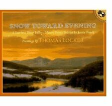 Snow toward Evening: A Year in a River Valley/Nature Poems by Frank, Josette