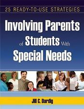 Involving Parents of Students with Special Needs : 25 Ready-To-Use Strategies...