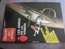 $p Revue Gazette des armes N°134 armes de la Vendée  Arisaka  Commando GB  Colts