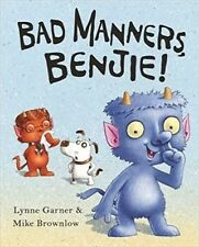 Bad Manners Benjie By Lynne Garner NEW (Paperback) Childrens Book