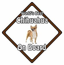 Non Personalised Dog On Board Car Safety Sign - World's Best Chihuahua On Board