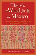 There's a Word for It in Mexico by De Mente, Boye