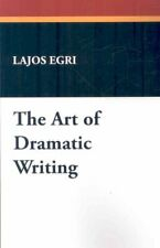 Art of Dramatic Writing, Paperback by Egri, Lajos, Brand New, Free P&P in the UK