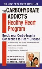 The Carbohydrate Addict's Healthy Heart Program: Break Your Carbo-Insulin Conne