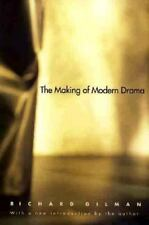 The Making of Modern Drama : A Study of Büchner, Ibsen, Strindberg, Chekhov, Pi…