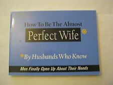 J.S. Salt - How To Be The Almost Perfect Wife - 2000 paperback   (MS-b37)