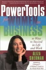 PowerTools for Women in Business: 10 Ways to Succeed in Life and Work, Sherman,