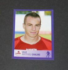N°156 CHALME LILLE OSC LOSC FRANCE PANINI FOOTBALL FOOT 2006 2005-2006