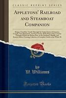 Appletons' Railroad and Steamboat Companion: Being a Travellers' Guide Through t