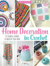 Eberhardt  Tanya-Home Decoration In Crochet (US IMPORT) BOOK NEW