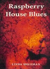 Raspberry House Blues (Flyways),Linda Holeman