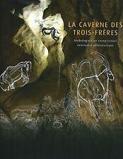 La Caverne des Trois Freres HCDJ Anthologie d'un Exceptionnel Sanctuaire French