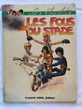 Les Charlots LES FOUS DU STADE édition originale 1972 Fleuve Noir Zidi Sansten