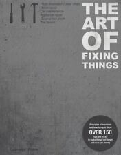 The Art of Fixing Things, Principles of Machines, and How to Repair Them :...