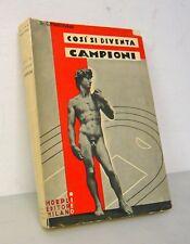 Mantovani,COSÌ SI DIVENTA CAMPIONI,1934,Hoepli[medicina sportiva,lotte,vittorie