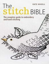 The Stitch Bible: A Comprehensive Guide to 225 Embroidery Stitches and T .. NEW