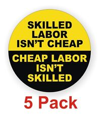 (5) Skilled Labor Isnt Cheap Hard Hat Decals / Helmet Stickers / Funny Labels