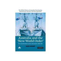 Aust War Memorial New World Order Australian Official History 1988-91 New Book