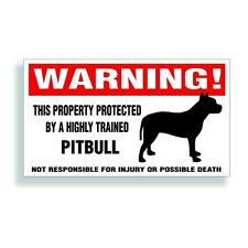 Warning DECAL trained PITBULL dog  bumper or window sticker