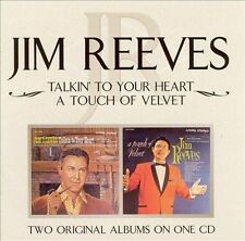 Talkin' to Your Heart/Touch of Velvet by Jim Reeves (CD, Aug-2004, BMG (distributor))