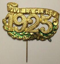 INSIGNE EPINGLETTE CONSCRIT VIVE LA CLASSE 1925