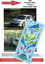 DECALS 1/32 REF 803 FORD FOCUS WRC FRANCOIS DUVAL RALLYE FINLANDE 2004 RALLY