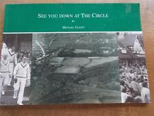 Rare Book SEE YOU DOWN AT THE CIRCLE Hull Cricket History Illustrated Sport VGC