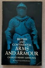 British and Continental Arms and Armour by Charles H. Ashdown SC 1970