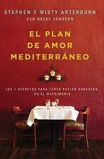 El Plan de Amor Mediterraneo: Los 7 Secretos Para Tener Pasion Duradera En El Ma