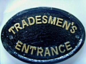 TRADESMEN'S ENTRANCE SIGN  BUSINESS HOUSE BACKDOOR GATE GARAGE SHED OFFICE