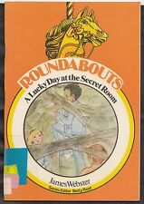 Roundabout Paperback- A lucky day at the secret room by James Webster. Pub. 1978