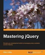 NEW Mastering jQuery by Alex Libby