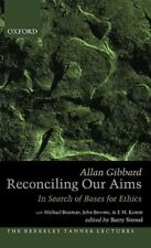 Reconciling Our Aims: In Search of Bases for Ethics by Allan Gibbard: Used