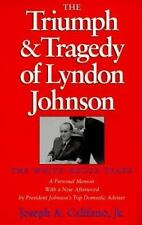 The Triumph and Tragedy of Lyndon Johnson: The White House Years (Joseph V.