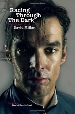 Racing Through the Dark: The Fall and Rise of David Millar By D .9781409114949