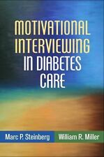 Motivational Interviewing in Diabetes Care: By Steinberg, Marc P., Miller, Wi...