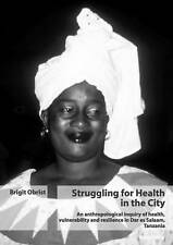 Struggling For Health In The City Obrist  Brigit 9783039106738