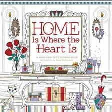 Home Is Where the Heart Is: A Hand-Crafted Adult Coloring Book (Paperback or Sof