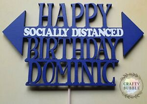HAPPY SOCIALLY DISTANCED BIRTHDAY CAKE TOPPER- ANY COLOUR/NAME wooden lockdown