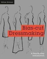 Bias-Cut Dressmaking by Holman, Gillian (Paperback book, 2015)