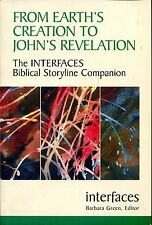 Green, Barbara (editor) FROM EARTH'S CREATION TO JOHN'S REVELATION THE INTERFACE