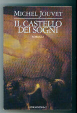 JOUVET MICHEL IL CASTELLO DEI SOGNI LONGANESI 1993 I° EDIZ. LA GAJA SCIENZA 399